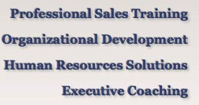 Professional Sales Training, Organizational Development, Human Resources Solutions, Executive Coaching